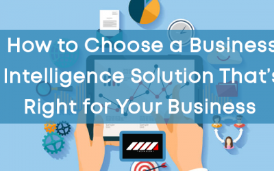 How to Choose a Business Intelligence Solution For Your Business